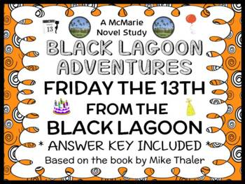 Friday the 13th from the Black Lagoon (Mike Thaler) Novel Study (22 pages)