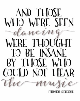 Friedrich Nietzsche quote poster Those who were seen dancing Inspirational quote