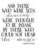 Friedrich Nietzsche quote poster Those who were seen danci