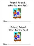 Friend Friend What Do You See Emergent Reader Kindergarten Preschool