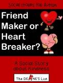 Social Skill Stories: Friend Maker or Heart Breaker