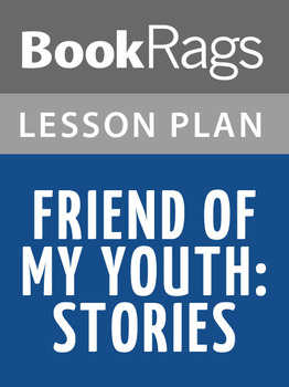Friend of My Youth: Stories Lesson Plans