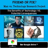 Technology VS Man, Society VS Technology: Research Project for Google Drive