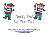 Friendly Fred and Mean Mark
