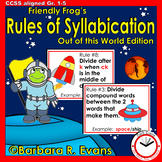 RULES OF SYLLABICATION: Friendly Frog's Out of this World Edition