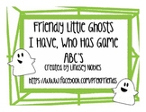 Friendly Ghost I Have Who Has ABC's!