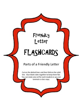 Friendly Letter Flashcards.  Wring a Friendly letter. Parts of a letter.
