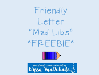 "Friendly Letter ""Mad Libs"" FREEBIE"