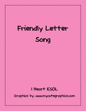 Friendly Letter Song