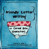 Friendly Letter Writing - Cereal Box Characters