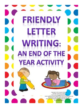 Friendly Letter Writing - End of the Year Activity
