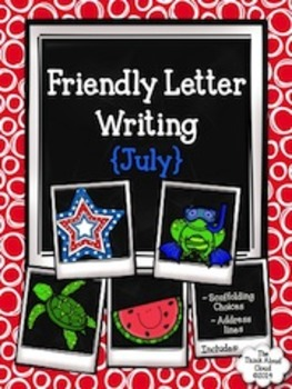 Friendly Letter Writing {July} ~ Templates