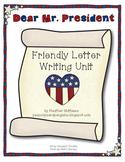 Friendly Letter Writing Unit - Dear Mr. President