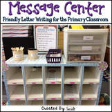 "Friendly Letter Writing for the Primary Classroom - ""Message Center"""