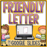 Friendly Letter in Google Slides™