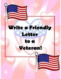 Friendly Letter to a Veteran - Veteran's Day/Memorial Day Writing