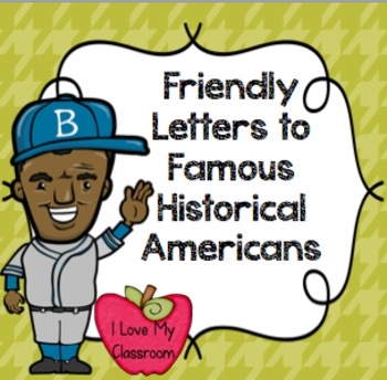Friendly Letters to Famous Historical Americans