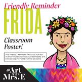 Friendly Reminder Frida   Classroom Visual
