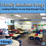 Classroom Management | Friendly Reminder Songs