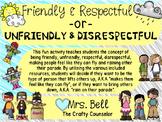 Friendly & Respectful or Unfriendly & Disrespectful #Decem