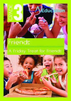 Friends - A Friday Treat for Friends - Grade 3