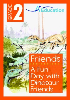 Friends - A Fun Day with Dinosaur Friends - Grade 2