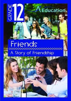 Friends - A Story of Friendship - Grade 12