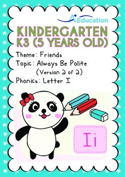 Friends - Always Be Polite (II): Letter Ii - Kindergarten, K3 (5 years old)