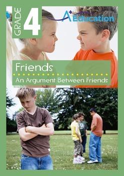 Friends - An Argument Between Friends - Grade 4