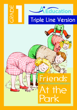 Friends - At the Park - Grade 1 (with 'Triple-Track Writing Lines')