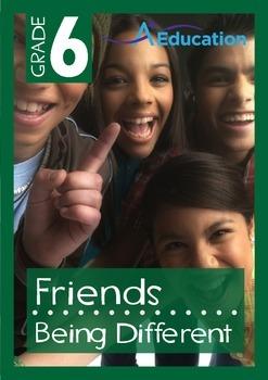 Friends - Being Different - Grade 6