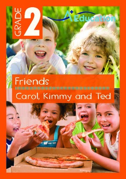 Friends - Carol, Kimmy and Ted - Grade 2