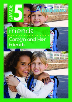 Friends - Carolyn and Her Friends - Grade 5