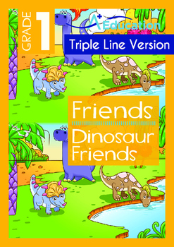 Friends - Dinosaur Friends - Grade 1 (with 'Triple-Track Writing Lines')
