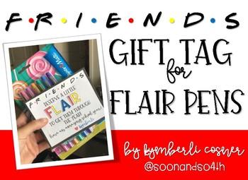 Friends Flair Pen Gift Tag