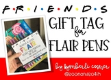 Friends Flair Pen Gift Tag