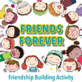 Friends Forever - Friendship Activity for the Classroom