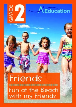 Friends - Fun at the Beach with my Friends - Grade 2