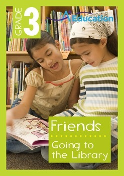 Friends - Going to the Library - Grade 3
