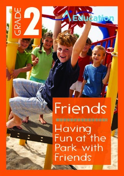 Friends - Having Fun at the Park with Friends - Grade 2