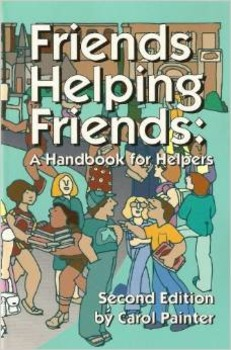 Friends Helping Friends: A Handbook for Helpers