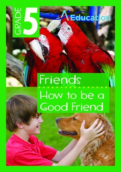 Friends - How to be a Good Friend - Grade 5