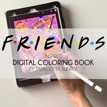 Friends Inspired Coloring Pages by Taracotta Sunrise