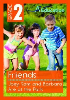 Friends - Joey, Sam and Barbara Are at the Park - Grade 2