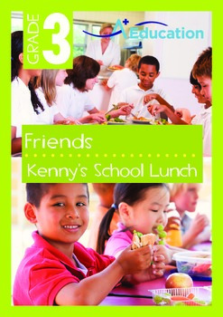 Friends - Kenny's School Lunch - Grade 3