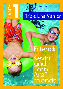 Friends -Kevin and Tony Are Friends -Grade 1 (with 'Triple-Track Writing Lines')