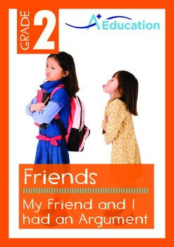 Friends - My Friend and I Had an Argument - Grade 2