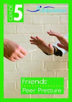 Friends - Peer Pressure - Grade 5