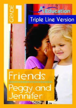Friends - Peggy and Jennifer - Grade 1 (with 'Triple-Track Writing Lines')