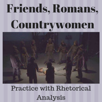 Friends, Romans, Countrywomen: Practice with Rhetorical Analysis